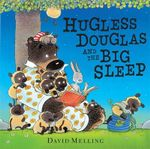 Hugless Douglas and the Big Sleep : Hugless Douglas Series : Book 3 - David Melling