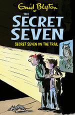 Secret Seven on the Trail : Secret Seven Series : Book 4 - Enid Blyton