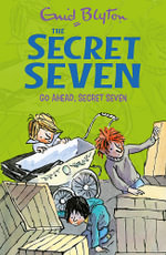 Go Ahead, Secret Seven : Secret Seven Series : Book 5 - Enid Blyton