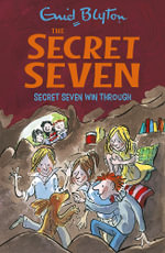Secret Seven Win Through : Secret Seven Series : Book 7 - Enid Blyton