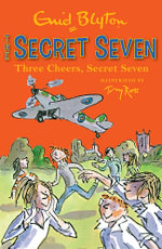 Three Cheers, Secret Seven : Secret Seven Series : Book 8 - Enid Blyton