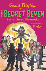 Secret Seven Fireworks : Secret Seven Series : Book 11 - Enid Blyton