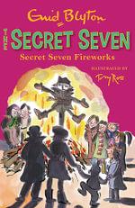 Secret Seven Fireworks : Secret Seven Series : Book 11 - Enid Blyton
