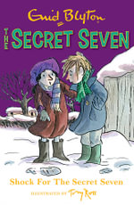 Shock for the Secret Seven : Secret Seven Series : Book 13 - Enid Blyton
