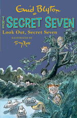 Look Out, Secret Seven : Secret Seven Series : Book 14 - Enid Blyton