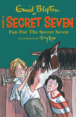 Fun for the Secret Seven : Secret Seven Series : Book 15 - Enid Blyton