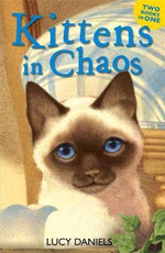 Kitten's in Chaos : Siamese in Sun AND Cat in Candlelight - Lucy Daniels