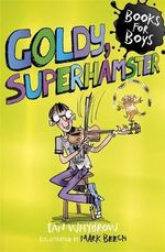 Goldy, Superhamster : Books For Boys - Ian Whybrow