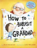 How to Babysit a Grandad - Jean Reagan