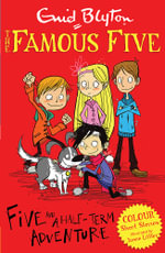 Five and a Half-Term Adventure : Famous Five Colour Reads Series : Book 1 - Enid Blyton