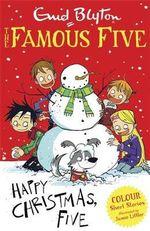Happy Christmas, Five : Famous Five Colour Reads Series : Book 5 - Enid Blyton