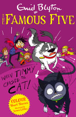 When Timmy Chased the Cat : Famous Five Colour Reads : Book 8 - Enid Blyton