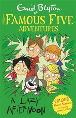 A Lazy Afternoon : Famous Five Colour Reads Series : Book 6 - Enid Blyton