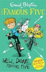 Well Done, Famous Five : Famous Five Colour Reads - Enid Blyton