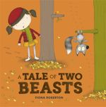 A Tale of Two Beasts - Fiona Roberton