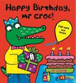 Happy Birthday, Mr. Croc! - Jo Lodge