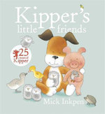 Kipper's Little Friends - Mick Inkpen