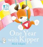 One Year with Kipper : Kipper Series : Number 61 - Mick Inkpen