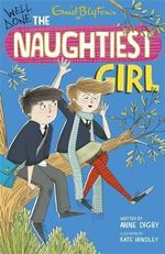 Well Done, the Naughtiest Girl : 8: Well Done, The Naughtiest Girl - Enid Blyton