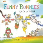 Rain or Shine : Funny Bunnies - David Melling