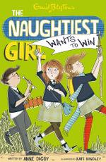 Naughtiest Girl Wants to Win : Naughtiest Girl Series : Book 9 - Enid Blyton