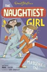 Naughtiest Girl Marches On : Naughtiest Girl Series : Book 10 - Anne Digby