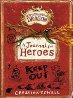 How to Train Your Dragon : A Journal for Heroes - Cressida Cowell