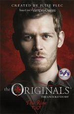 The Rise : The Originals : The Untold Story - Julie Plec