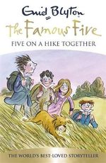 Five on a Hike Together : The Famous Five Series : Number 132 - Enid Blyton