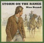 Storm on the Range - Max Brand