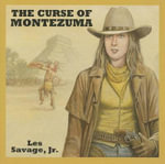 The Curse of Montezuma - Les Savage, Jr.
