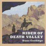 Rider of Death Valley - Dane Coolidge