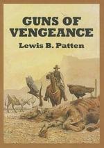 Guns of Vengeance - Lewis B. Patten