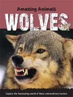 Wolves : Amazing Animals - Jen Green