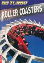 Roller Coasters : Go Turbo - Jim Brush