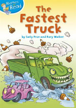 The Fastest Truck : Rhymes to Read - Sally Prue