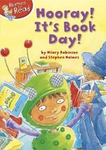 Hooray! It's Book Day! : Rhymes To Read - Hilary Robinson
