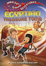 Egyptian Treasure Tomb : Magic Game Adventures Ser. - Jack D. Clifford