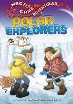 Polar Explorers : Magic Game Adventures Series - Jack D. Clifford