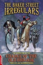 Sherlock Holmes : The Baker Street Irregulars : The Adventure of the Charge of the Old Brigade : Volume 3 - Tony Lee