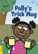 Polly's Trick Mug : Phonics Level 4 - Sue Graves