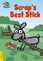 Scrap's Best Stick : Phonics Level 4 - Sue Graves