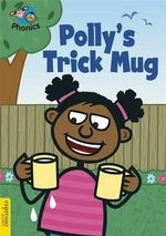 Polly's Trick Mug : Level 4 - Sue Graves