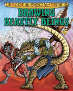 Drawing Beastly Beings : You Can Draw Fantasy Figures - Steve Sims