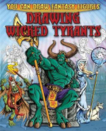 Drawing Wicked Tyrants : You Can Draw Fantasy Figures - Steve Sims