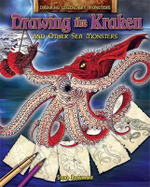 Drawing the Kraken and Other Sea Monsters : Drawing Legendary Monsters - Steve Beaumont