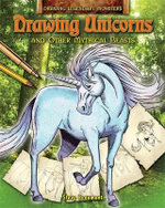 Drawing Unicorns and Other Mythical Beasts - Steve Beaumont