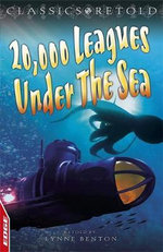 20,000 Leagues under the Sea : Edge : Classics Retold Series - Lynne Benton