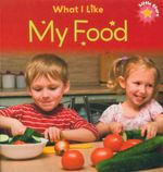 My Food : What I Like - Liz Lennon