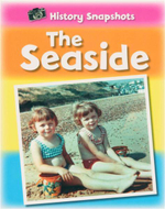 The Seaside : History Snapshots - Sarah Ridley